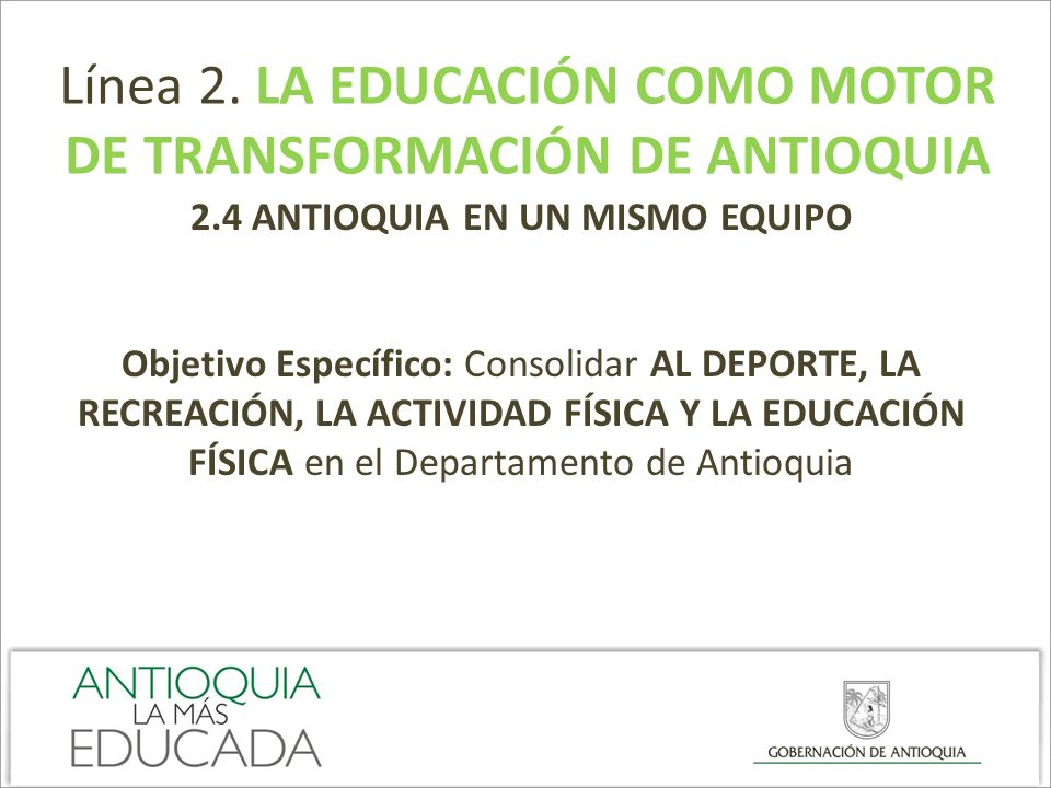 DE TRANSFORMACIÓN DE ANTIOQUIA 2.4 ANTIOQUIA EN UN MISMO EQUIPO