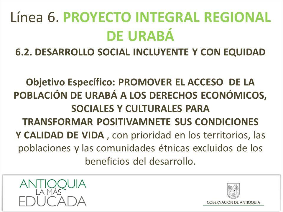 6.2. DESARROLLO SOCIAL INCLUYENTE Y CON EQUIDAD