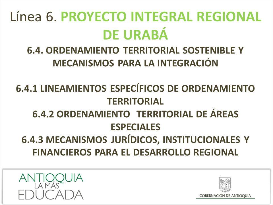 Línea 6. PROYECTO INTEGRAL REGIONAL DE URABÁ