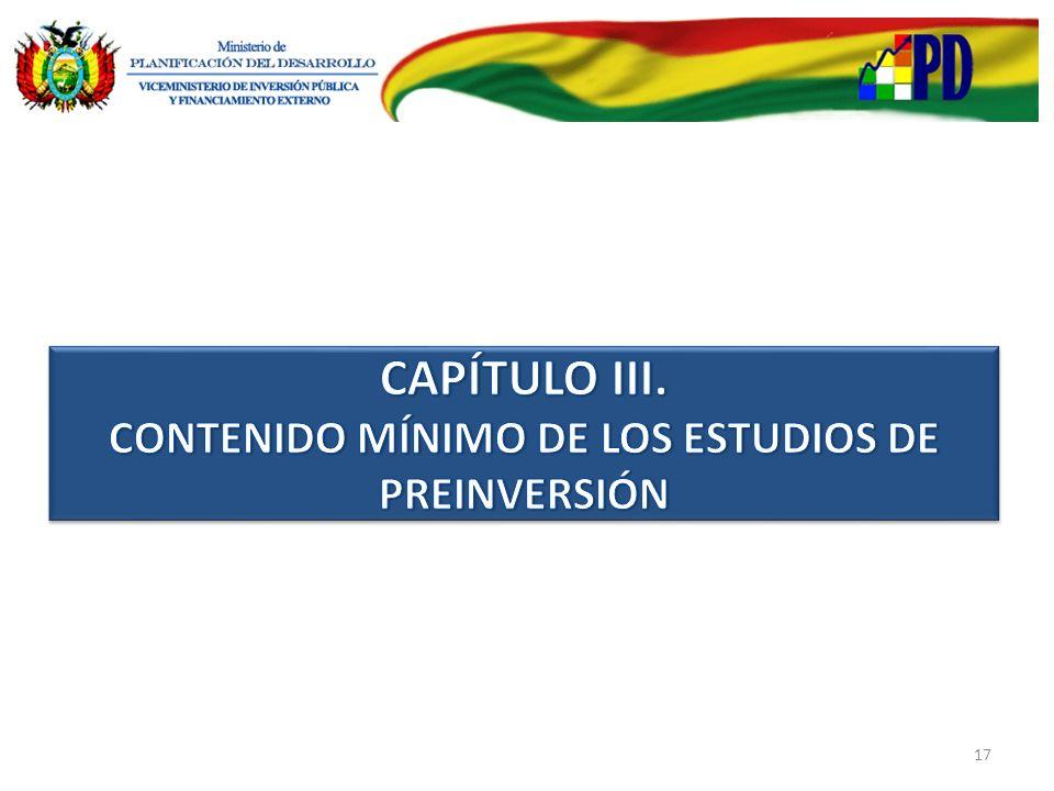 CAPÍTULO III. CONTENIDO MÍNIMO DE LOS ESTUDIOS DE PREINVERSIÓN