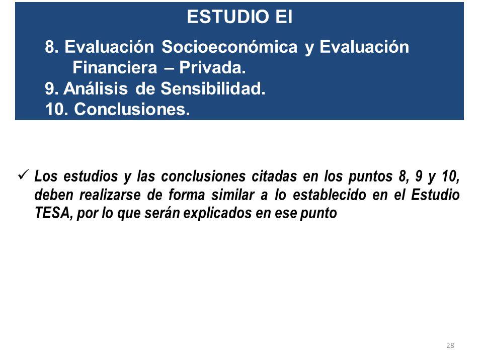ESTUDIO EI 8. Evaluación Socioeconómica y Evaluación Financiera – Privada. 9. Análisis de Sensibilidad.