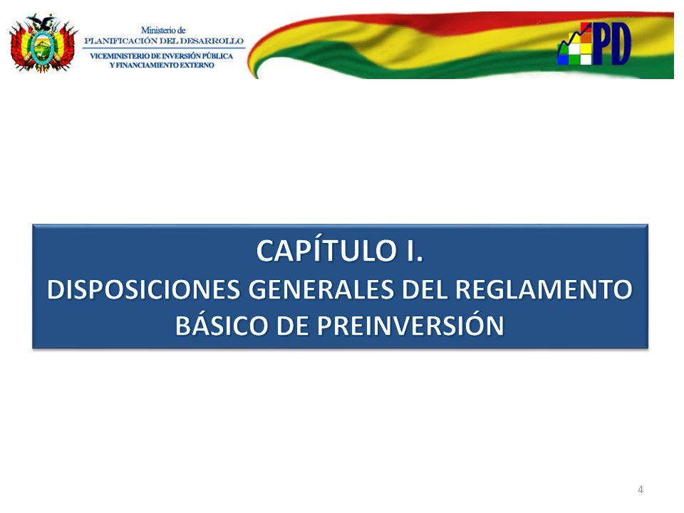 CAPÍTULO I. DISPOSICIONES GENERALES DEL REGLAMENTO BÁSICO DE PREINVERSIÓN