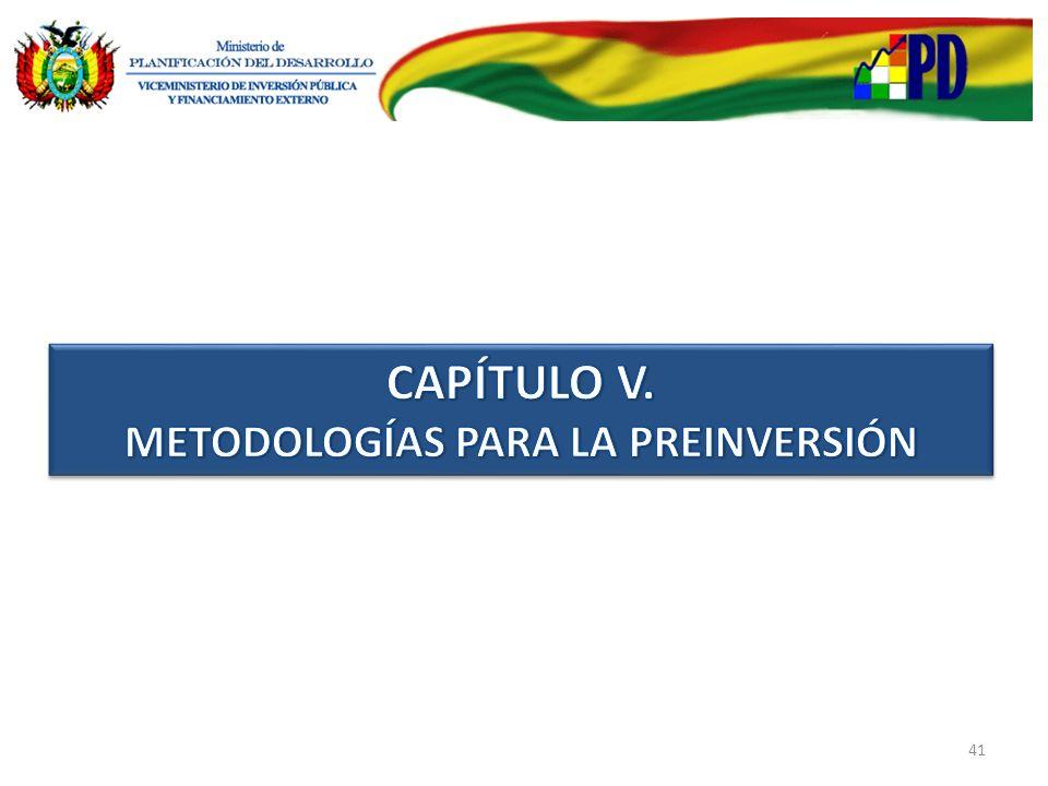 CAPÍTULO V. METODOLOGÍAS PARA LA PREINVERSIÓN