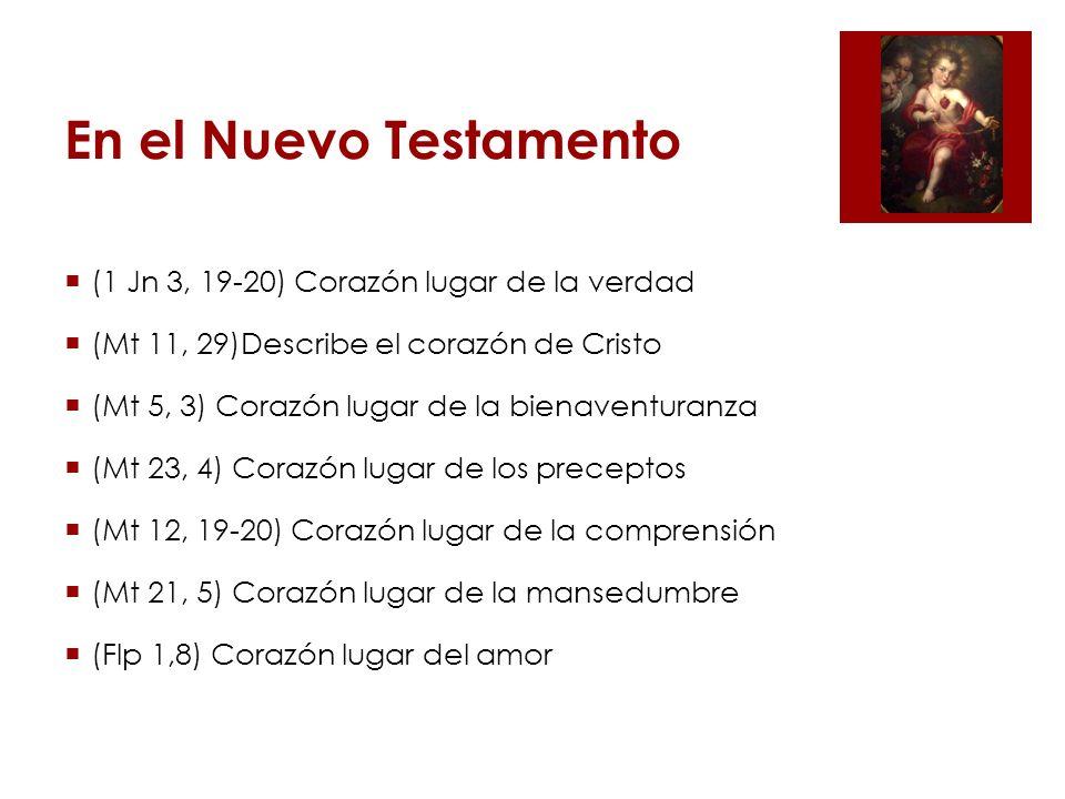 En el Nuevo Testamento (1 Jn 3, 19-20) Corazón lugar de la verdad