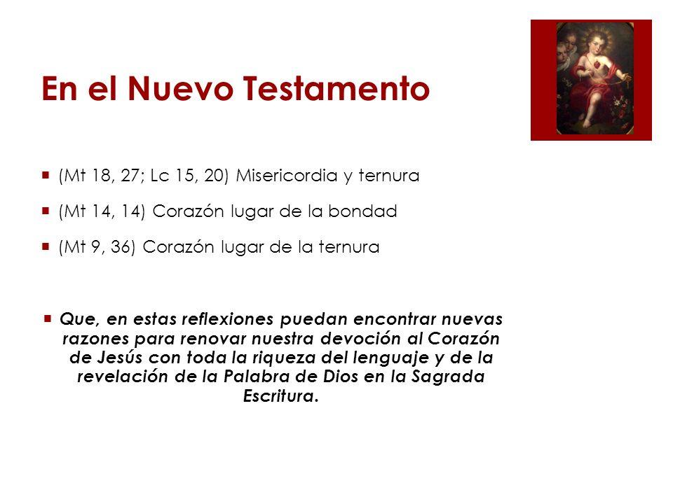 En el Nuevo Testamento (Mt 18, 27; Lc 15, 20) Misericordia y ternura