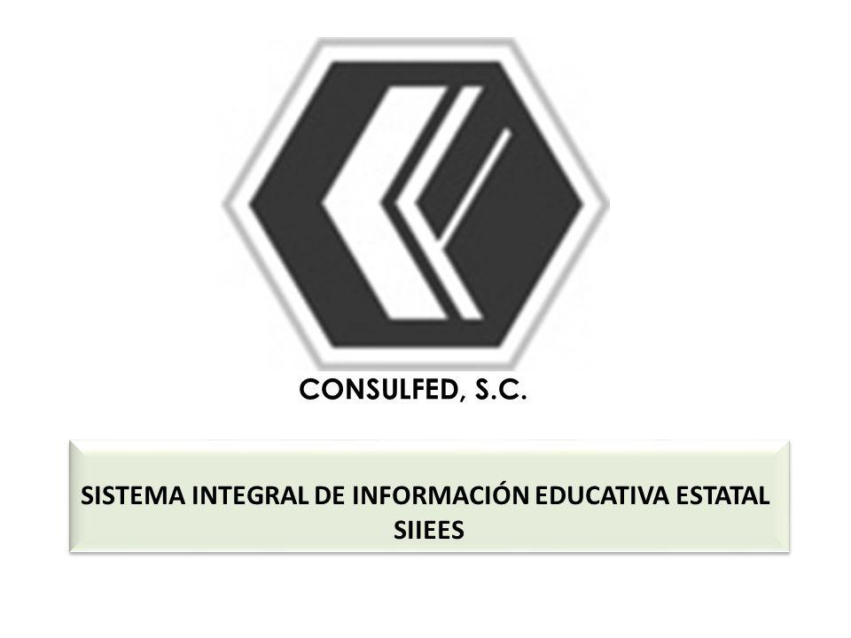 SISTEMA INTEGRAL DE INFORMACIÓN EDUCATIVA ESTATAL