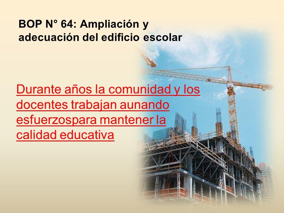 BOP N° 64: Ampliación y adecuación del edificio escolar.