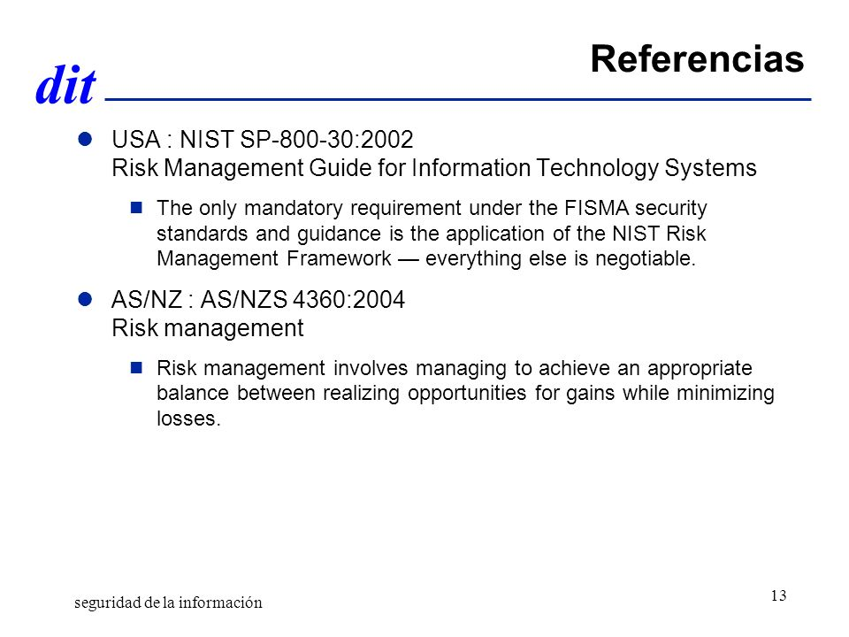 Gestión de riesgos Diciembre de 2009. Referencias. USA : NIST SP-800-30:2002 Risk Management Guide for Information Technology Systems.