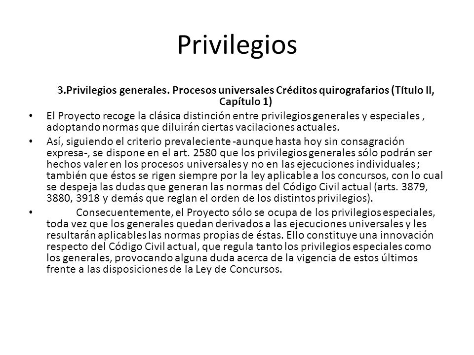 Privilegios 3.Privilegios generales. Procesos universales Créditos quirografarios (Título II, Capítulo 1)