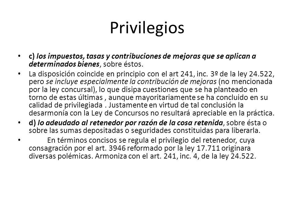 Privilegios c) los impuestos, tasas y contribuciones de mejoras que se aplican a determinados bienes, sobre éstos.