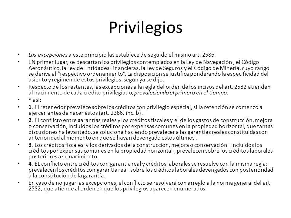 Privilegios Las excepciones a este principio las establece de seguido el mismo art. 2586.