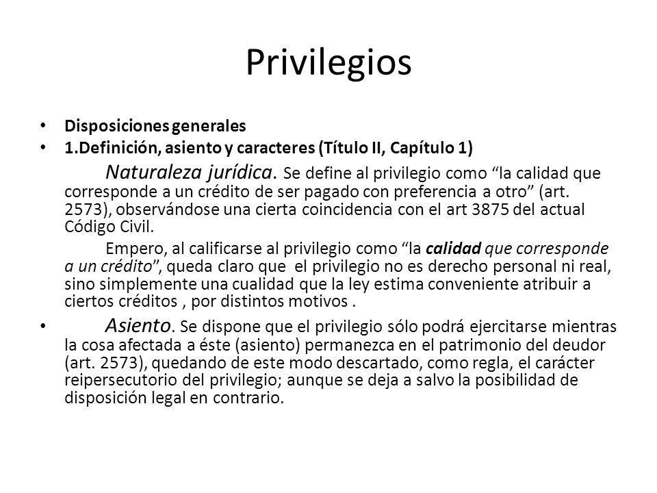 Privilegios Disposiciones generales. 1.Definición, asiento y caracteres (Título II, Capítulo 1)