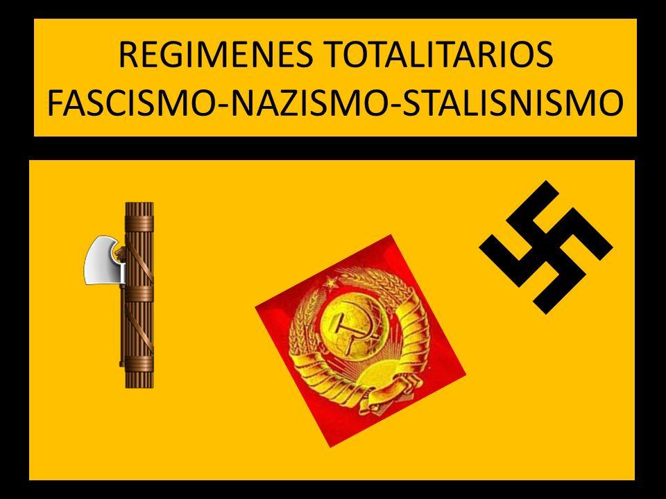 REGIMENES TOTALITARIOS FASCISMO-NAZISMO-STALISNISMO