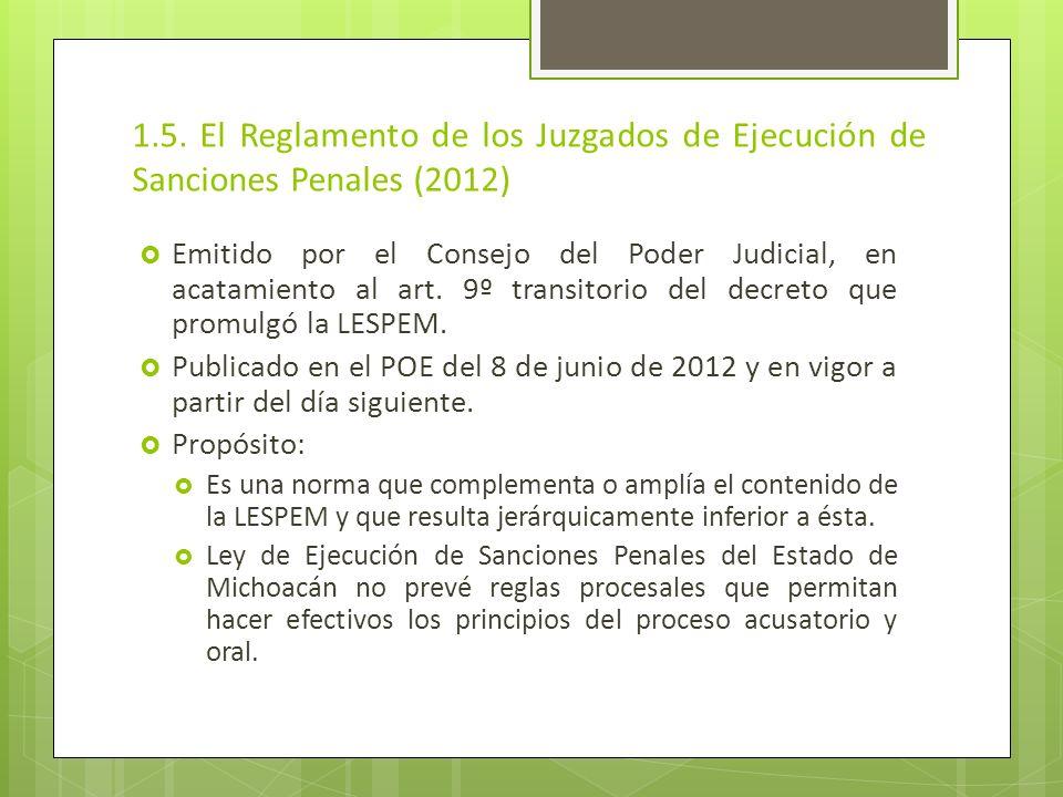 1.5. El Reglamento de los Juzgados de Ejecución de Sanciones Penales (2012)