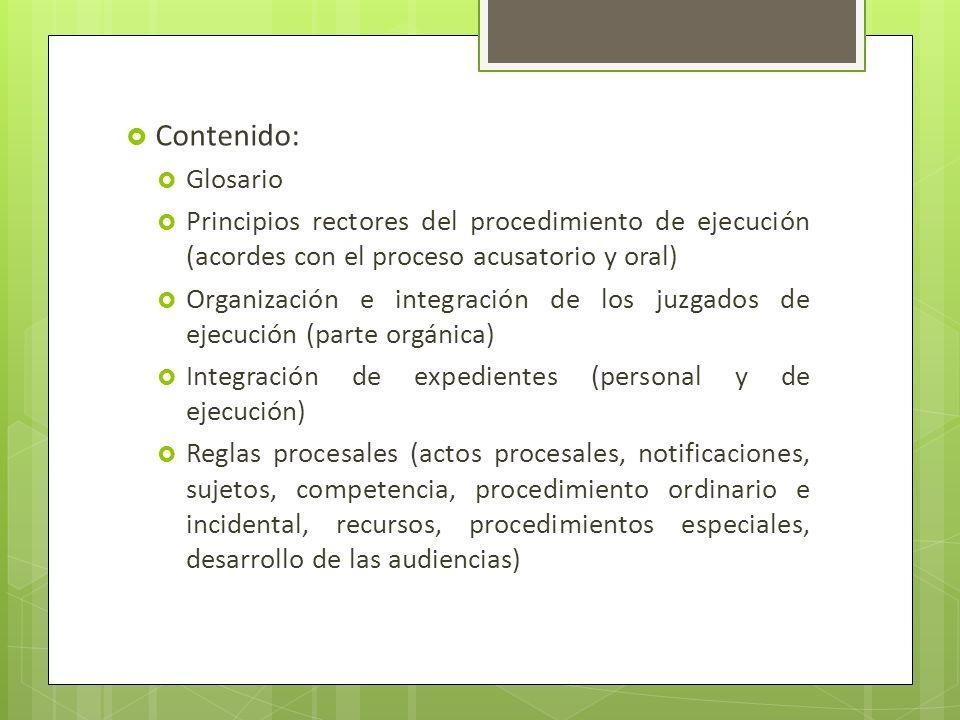 Contenido: Glosario. Principios rectores del procedimiento de ejecución (acordes con el proceso acusatorio y oral)