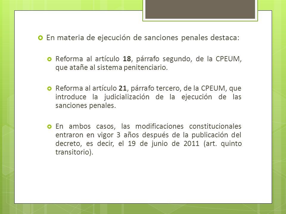 En materia de ejecución de sanciones penales destaca: