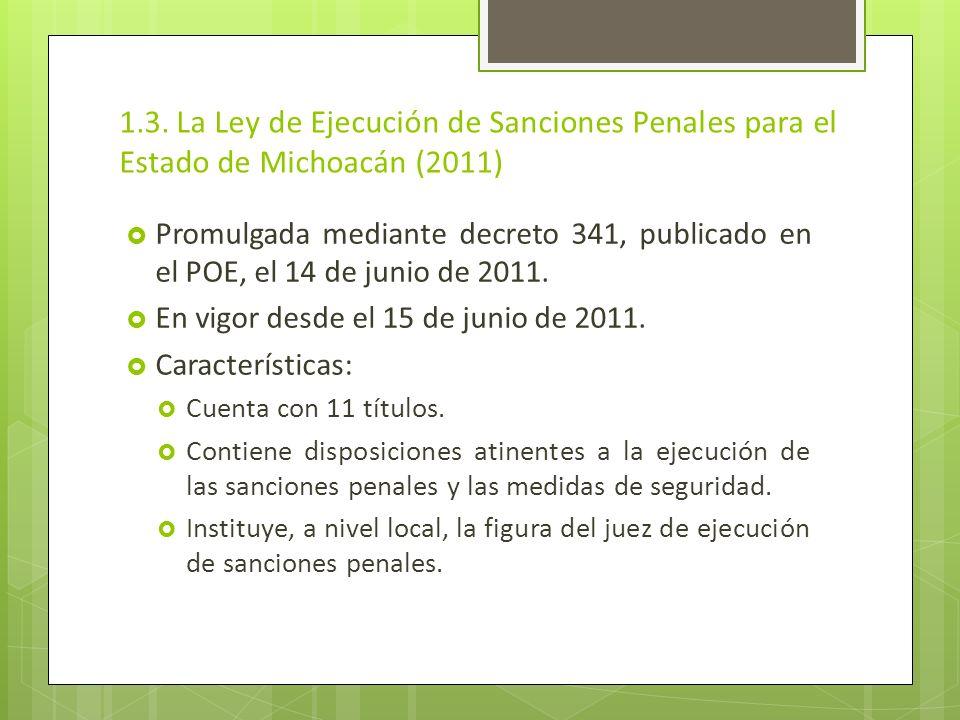 1.3. La Ley de Ejecución de Sanciones Penales para el Estado de Michoacán (2011)