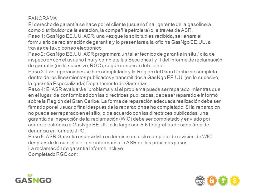 PANORAMA El derecho de garantía se hace por el cliente (usuario final, gerente de la gasolinera, como distribuidor de la estación, la compañía petrolera) o, a través de ASR.