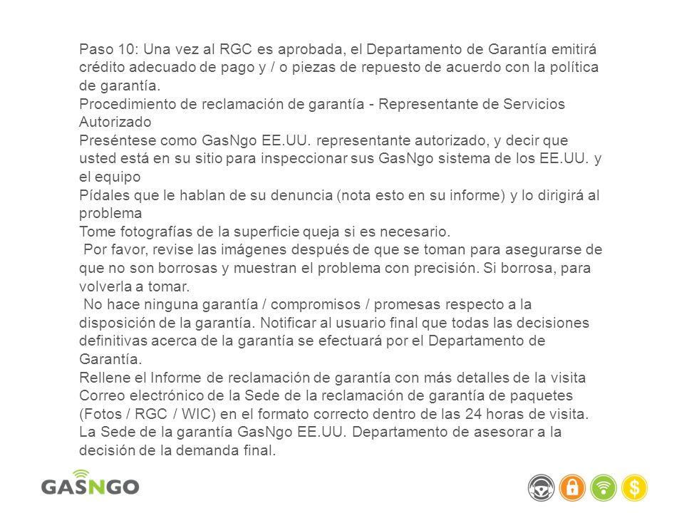 Paso 10: Una vez al RGC es aprobada, el Departamento de Garantía emitirá crédito adecuado de pago y / o piezas de repuesto de acuerdo con la política de garantía.