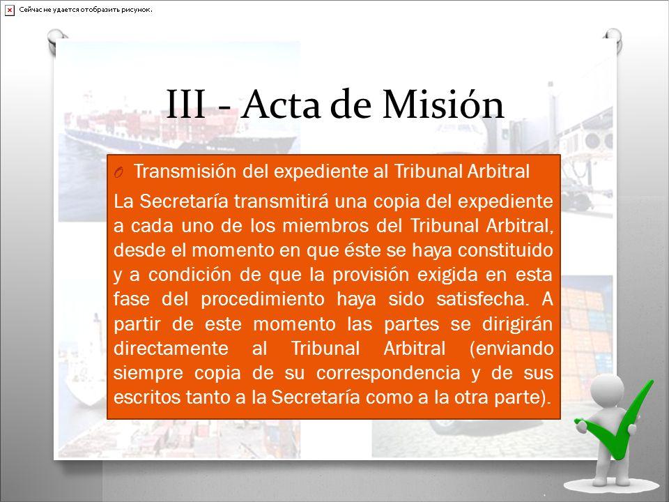 III - Acta de Misión Transmisión del expediente al Tribunal Arbitral