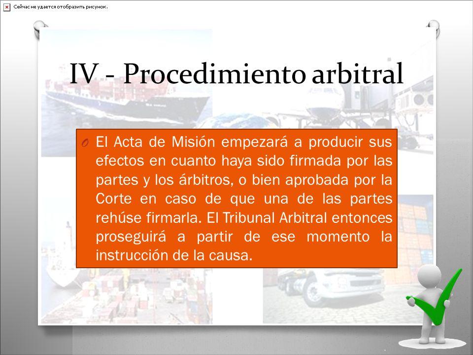 IV - Procedimiento arbitral