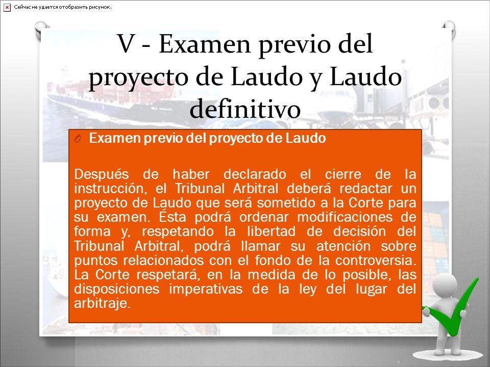 V - Examen previo del proyecto de Laudo y Laudo definitivo