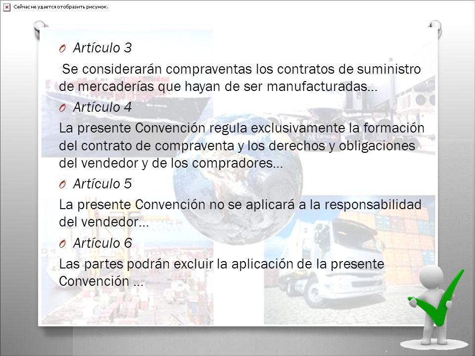 Artículo 3 Se considerarán compraventas los contratos de suministro de mercaderías que hayan de ser manufacturadas…