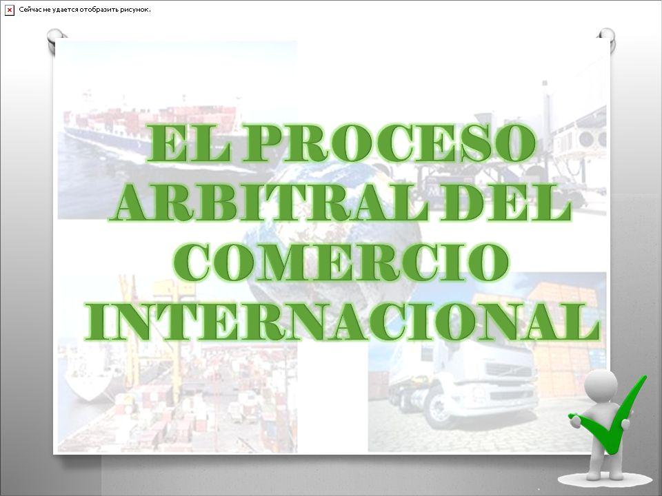 EL PROCESO ARBITRAL DEL COMERCIO INTERNACIONAL