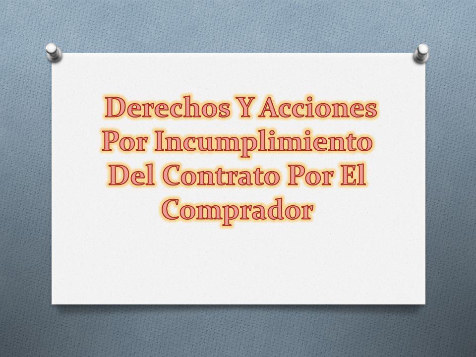 Derechos Y Acciones Por Incumplimiento Del Contrato Por El Comprador