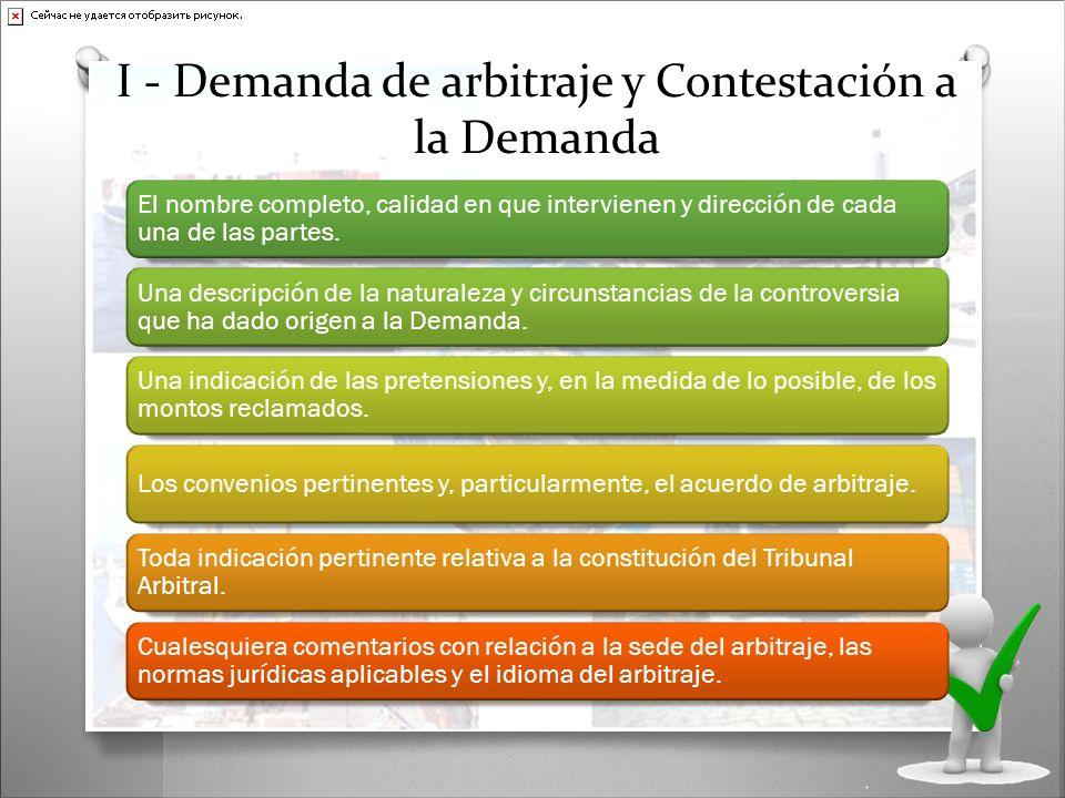 I - Demanda de arbitraje y Contestación a la Demanda