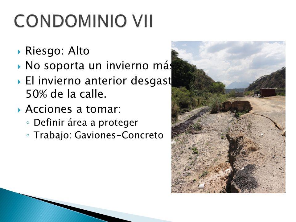 CONDOMINIO VII Riesgo: Alto No soporta un invierno más.
