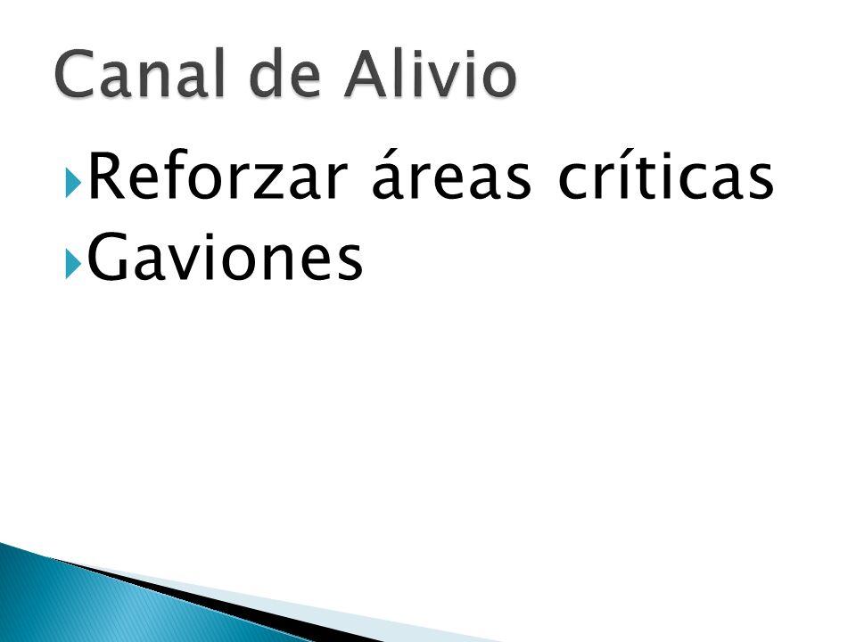 Canal de Alivio Reforzar áreas críticas Gaviones