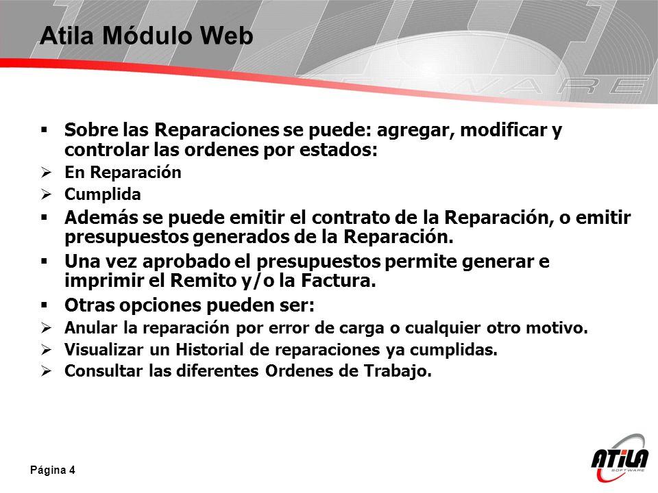 Atila Módulo Web Sobre las Reparaciones se puede: agregar, modificar y controlar las ordenes por estados: