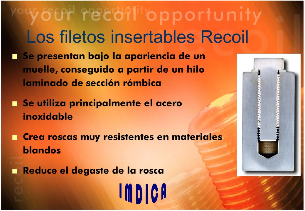 Los filetos insertables Recoil