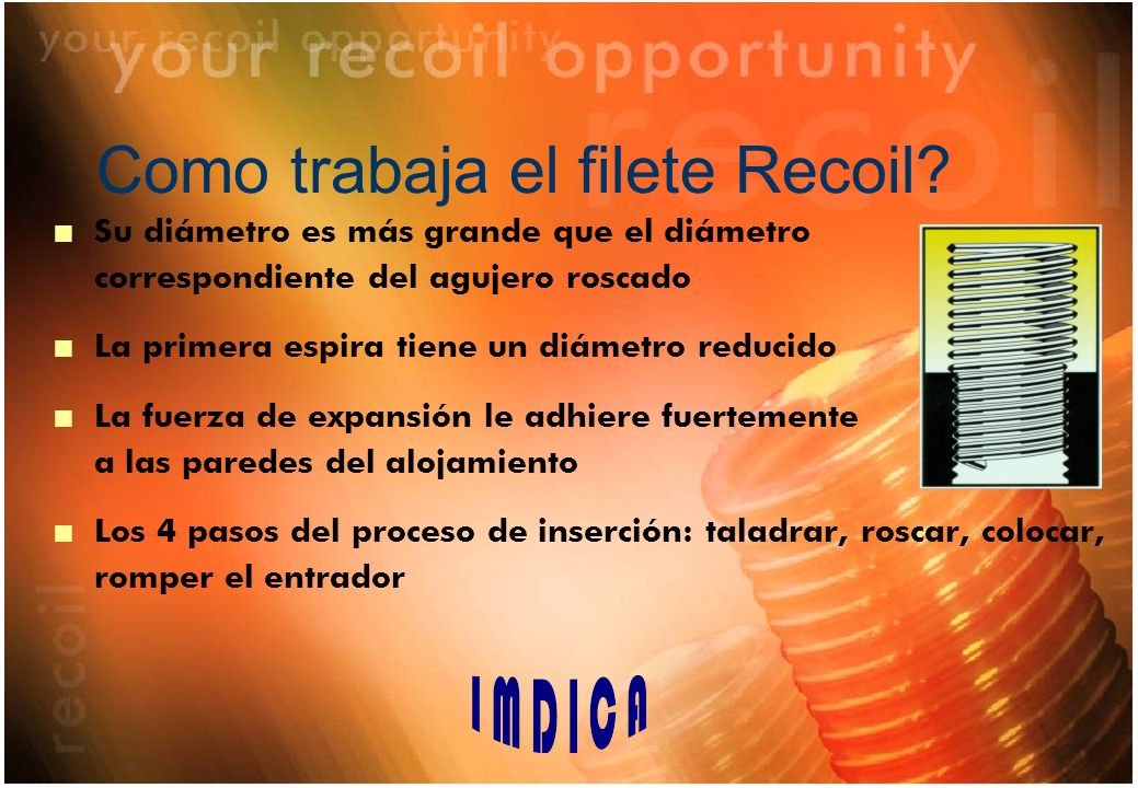 Como trabaja el filete Recoil