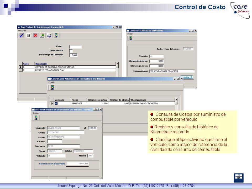 Control de Costo Consulta de Costos por suministro de combustible por vehículo. Registro y consulta de histórico de Kilometraje recorrido.