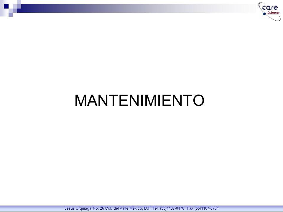 MANTENIMIENTO Jesús Urquiaga No. 26 Col. del Valle México, D.F.
