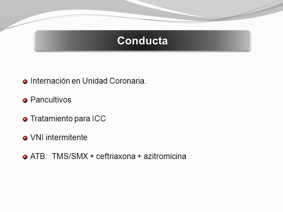 Conducta Internación en Unidad Coronaria. Pancultivos
