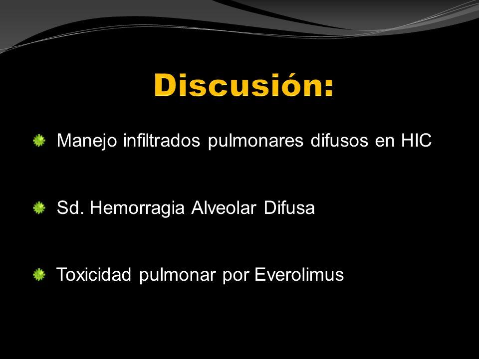 Discusión: Manejo infiltrados pulmonares difusos en HIC