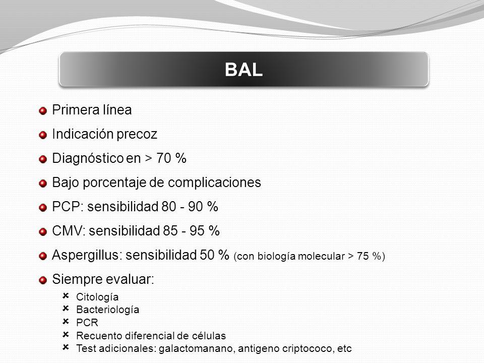 BAL Primera línea Indicación precoz Diagnóstico en > 70 %