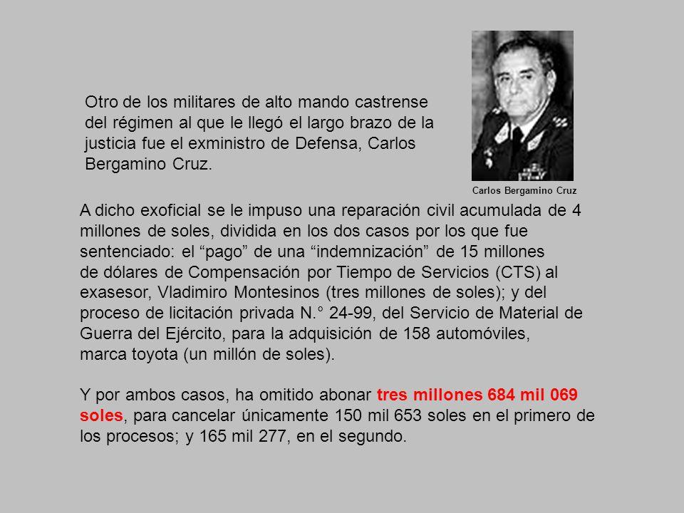 Otro de los militares de alto mando castrense del régimen al que le llegó el largo brazo de la justicia fue el exministro de Defensa, Carlos Bergamino Cruz.