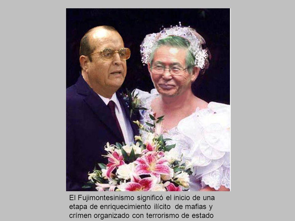 El Fujimontesinismo significó el inicio de una etapa de enriquecimiento ilícito de mafias y crímen organizado con terrorismo de estado