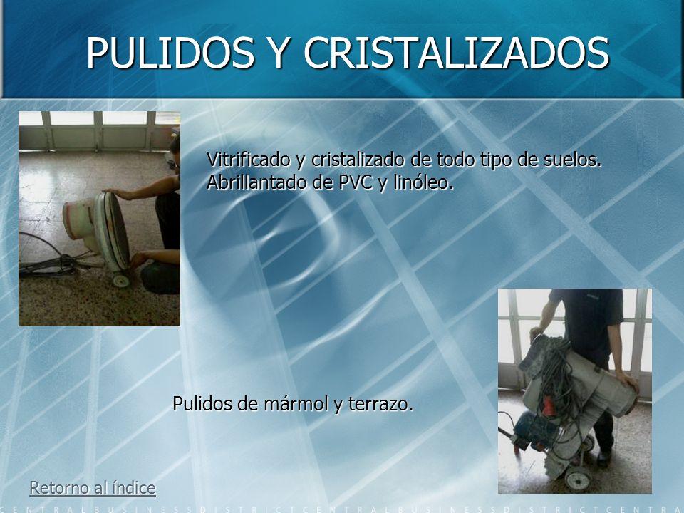 PULIDOS Y CRISTALIZADOS