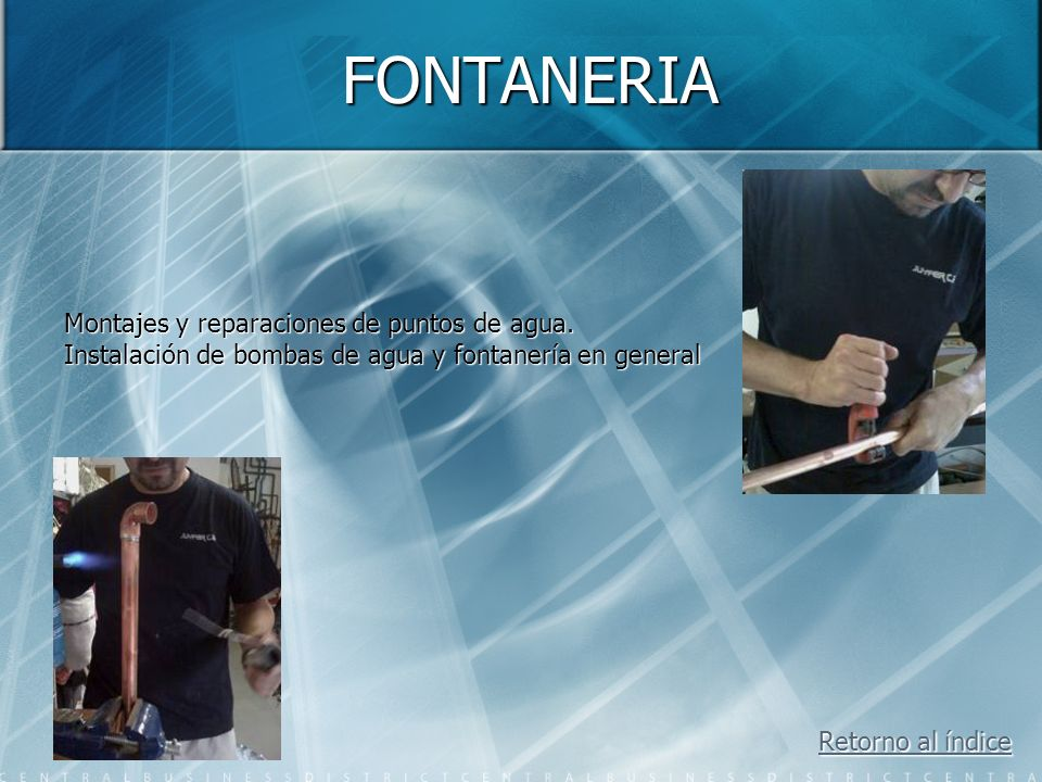FONTANERIA Montajes y reparaciones de puntos de agua.
