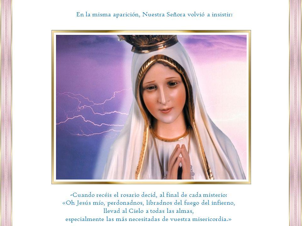 En la misma aparición, Nuestra Señora volvió a insistir: