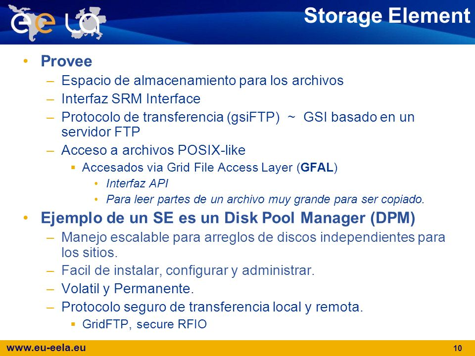 Storage Element Provee Ejemplo de un SE es un Disk Pool Manager (DPM)