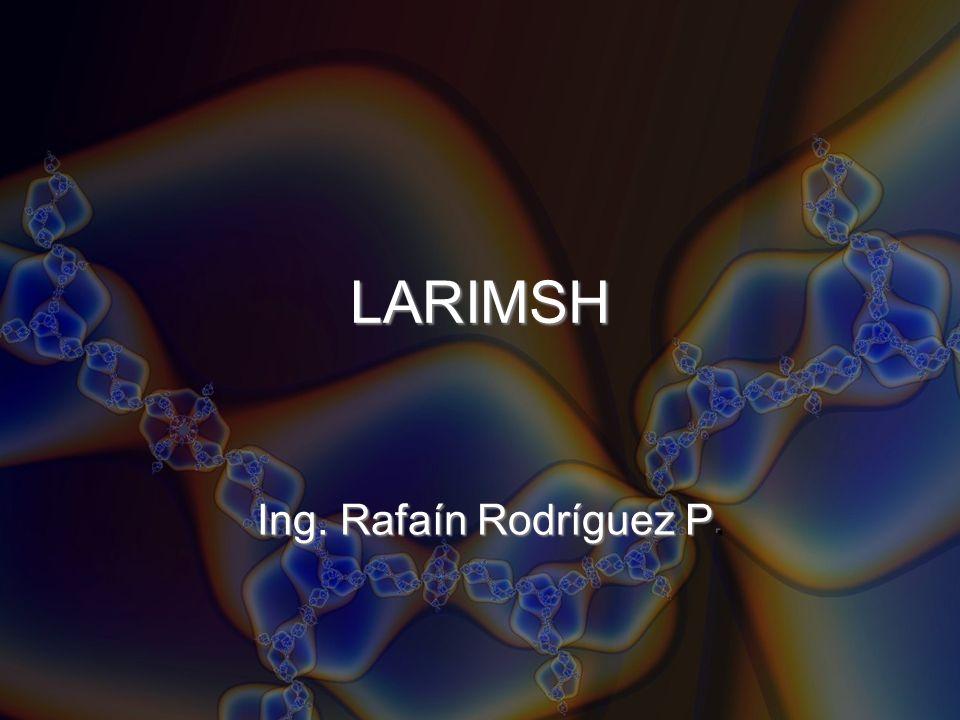 LARIMSH Ing. Rafaín Rodríguez P.