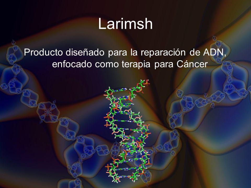 Larimsh Producto diseñado para la reparación de ADN, enfocado como terapia para Cáncer