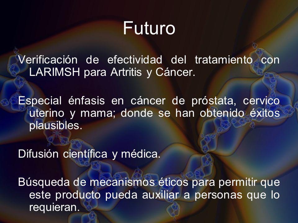 FuturoVerificación de efectividad del tratamiento con LARIMSH para Artritis y Cáncer.