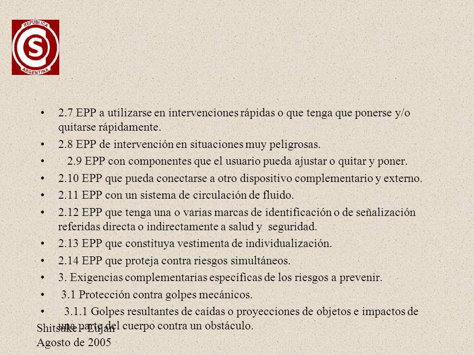 2.7 EPP a utilizarse en intervenciones rápidas o que tenga que ponerse y/o quitarse rápidamente.